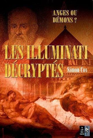 Les illuminati décryptés: anges ou démons