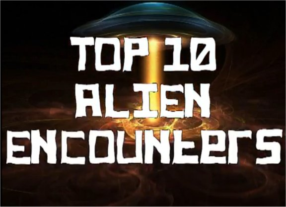 Documentaire: Top 10 Alien Encounters