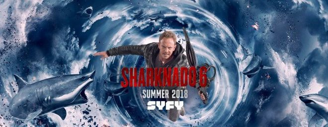 SHARKNADO 6: UNE PREMIÈRE AFFICHE POUR LE DERNIER FILM DE LA FRANCHISE