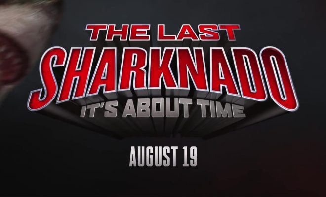 Sharknado 6: un trailer pour The Last Sharknado : It's about time